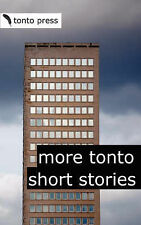 More Tonto Short Stories by Ken Pisani