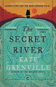 GRENVILLE,KATE-SECRET RIVER,THE (CANONS) BOOK NUOVO