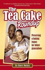 The Tea Cake Roundup by Elbert Mackey (2009, Paperback)