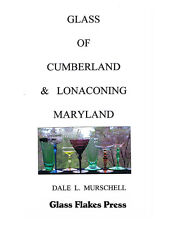 Glass of Cumberland & Lonaconing Maryland, 2nd ed. - Murschell 2011 book