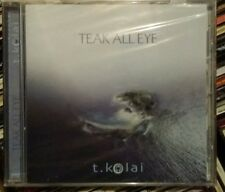 Teak All Eye:  T-Kolai (2003) CD NEW & Factory Sealed