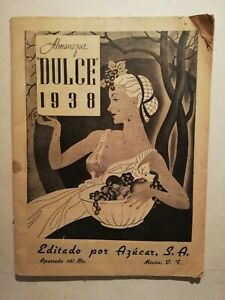 Antique Mexican Dulce Almanac & Cookbook  desserts recipes from 1930's rare