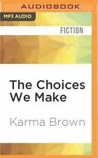 The Choices We Make by Karma Brown (2016, MP3 CD, Unabridged)