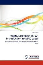 Wimax/ieee802.16: An Introduction To Mac Layer: Basic Functionalities And The...