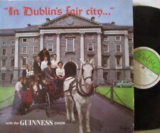 THE GUINNESS CHOIR - In Dublin's Fair City ~ VINYL LP