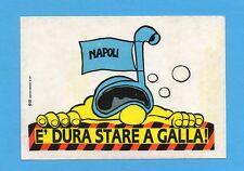 MILAN-MEGA SQUADRA MIA-Masters 1991-ADESIVO n.13- E' DURA STARE A GALLA ! -NEW