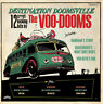 THE VOO DOOMS DESTINATION DOOMSVILLE TRASH WAX RECORDS VINYLE NEUF NEW VINYL LP