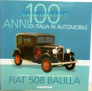 LIBRO FASCICOLO 100 ANNI ITALIA IN AUTOMOBILE DEAGOSTINI : FIAT 508 BALILLA (08)