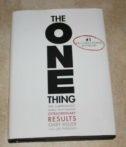 The One Thing: The Surprisingly Simple Truth Behind Extraordinary by Gary Keller