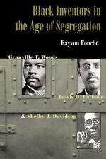 Black Inventors in the Age of Segregation: Granville T. Woods, Lewis H. Latimer,