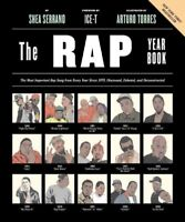 Rap Year Book : The Most Important Rap Song from Every Year Since 1979, Discu...