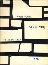 VRIJE VOGEL VOGELVRIJ - Peter de Haan (GELIMITEERDE EN GESIGNEERDE UITGAVE)