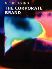 The Corporate Brand by Ind, Nicholas