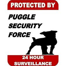 Protected by Puggle Dog Security Force 24 Hour Surveillance Dog Sign Sp1761