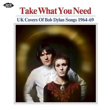 TAKE WHAT YOU NEED-UK COVERS OF BOB DYLAN SONGS   CD NEW+