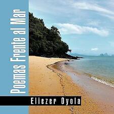 Poemas Frente Al Mar by Eliezer Oyola (2010, Paperback)