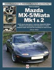 Mazda MX-5/Miata Mk1 & 2: Enthusiasts Restoration Manual New DIY Workshop Book