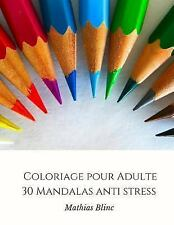 Coloriage Pour Adulte: Coloriage Pour Adulte - 30 Mandalas Anti Stress by...
