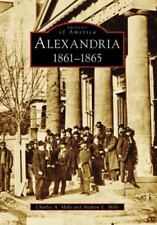 Images of America: Alexandria, 1861-1865 by Charles A. Mills and Andrew L. Mills