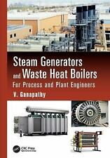 Mechanical Engineering: Steam Generators and Waste Heat Boilers : For Process...
