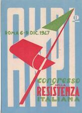 A6626) CONGRESSO DELLA RESISTENZA ITALIANA, ROMA 6 - 9 DICEMBRE 1947.