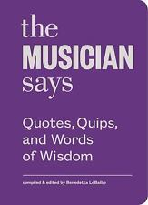 Quotes, Quips and Words of Wisdom: The Musician Says