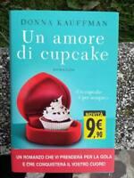 Libro Un amore di cupcake Donna Kauffman feli