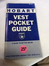 Hobart Welder Vest Pocket Guide Troy Ohio 1964 A Guide To Better Welds