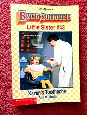 "THE BABY SITTERS  CLUB  LITTLE SISTER # 43 ""KAREN'S TOOTHACHE"" BY ANN M. MARTIN"