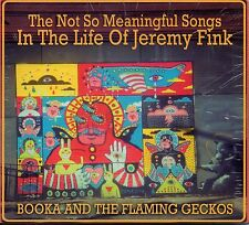 """Booka And The Flaming Geckos """"Songs In The Life Of Jermey Fink"""" Cd 2011 sealed"""