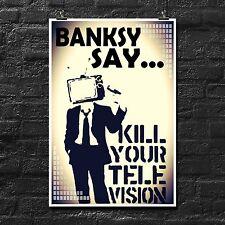 BANKSY | Banksy Say, Kill Your Television | Parody | Fan Art | Poster | Urban