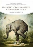 Poetry of Impermanence, Mindfulness, and Joy, Paperback by Brehm, John (EDT),...