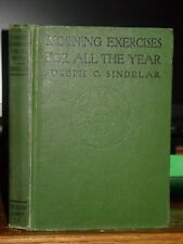 1914 Morning Exercises For All Year: A Day Book for Teachers, Day Celebrations