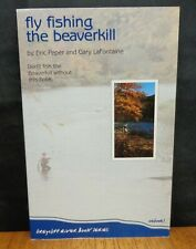 FLY FISHING THE BEAVERKILL By Eric Peper and Gary LaFontaine