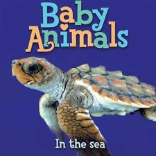 Baby Animals In the Sea by Editors of Kingfisher