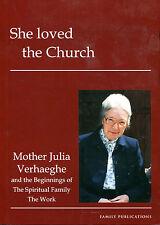 She Loved the Church - Mother Julia Veraeghe