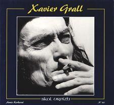 XAVIER GRALL, REGARD SUR UN ÉCRIVAIN PAR ANNIE KERHERVÉ ÉDITION SKOL VREIZH 1998