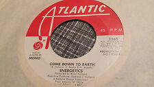Energetics 45 Come Down to Earth Atlantic Promo 3565 Modern Soul Funk VG++