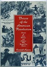Voices of the American Revolution, Stories of Men Women & Children by K. Haven