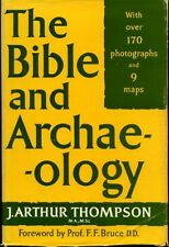 Thompson, J Arthur THE BIBLE AND ARCHAEOLOGY 1965 Hardback BOOK