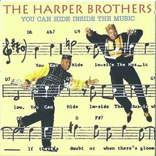 THE HARPER BROTHERS : YOU CAN HIDE INSIDE THE MUSIC / CD - MIT CUT-OUT
