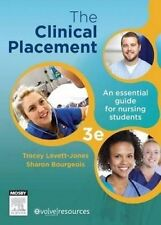 THE CLINICAL PLACEMENT 3rd Edition (3rd Ed.)  by Bourgeois & Levett-Jones