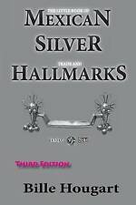 NEW The Little Book of Mexican Silver Trade and Hallmarks by Mr. Bille Hougart