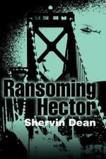 Ransoming Hector by Shervin Dean (2000, Paperback)