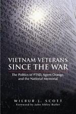 Vietnam Veterans Since the War: The Politics of Ptsd, Agent Orange, and the Nati