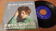 45g - ELSA QUARTA ---- ESTA NOCHE / QUATTRO CHITARRE---PHILIPS MONO