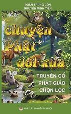 Chuyen Phat Doi Xua : Tuyen Tap Truyen Co Phat Giao by Doan Trung Doan Trung...