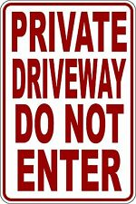 """PRIVATE DRIVEWAY DO NOT ENTER ""  SIGN 9""X12"""