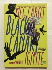 Black Canary: Ignite Paperback – by Meg Cabot - NEW