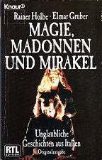 MAGIE, MADONNEN UND MIRAKEL Unglaubliche Geschichten aus Italien - Rainer Holbe